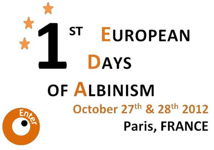 1st European Days of Albinism, Paris, France, 27-28 October 2012, organized by Genespoir